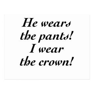 He wears the pants! I wear the crown! Postcard