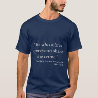 He Who Allows Oppression Slogan T-Shirt