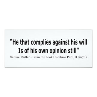 He Who Complies Against His Will by Samuel Butler 4x9.25 Paper Invitation Card