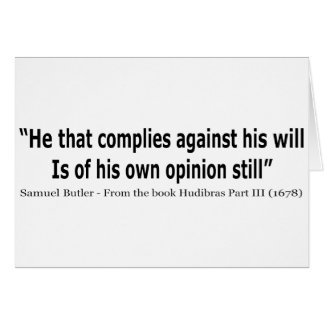 He Who Complies Against His Will by Samuel Butler Greeting Card