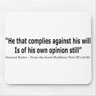 He Who Complies Against His Will by Samuel Butler Mouse Pad