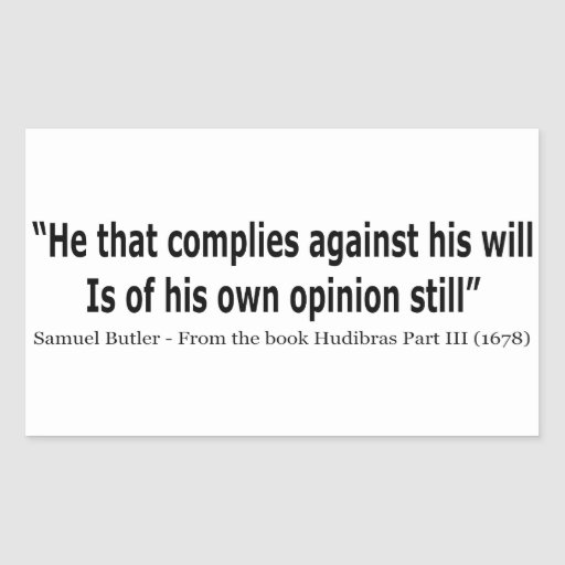 He Who Complies Against His Will by Samuel Butler Sticker