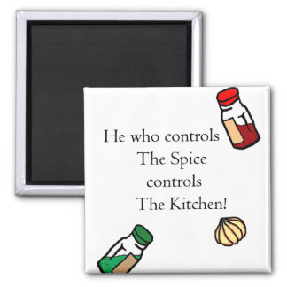 He Who Controls The Spice Magnet