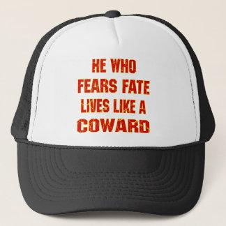 He Who Fears Fate Lives Like A Coward Trucker Hat