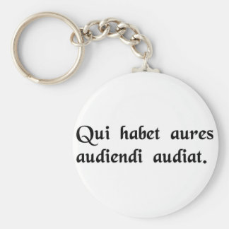 He who has ears, let him understand how to listen. basic round button keychain