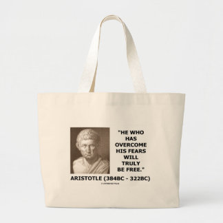 He Who Has Overcome His Fears Will Truly Be Free Large Tote Bag
