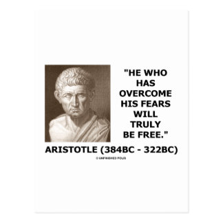 He Who Has Overcome His Fears Will Truly Be Free Post Cards