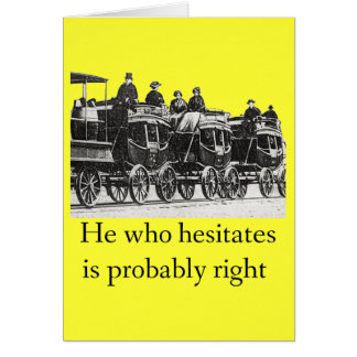 He Who Hesitates - Card