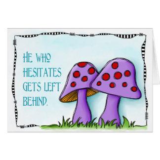 He Who Hesitates Card