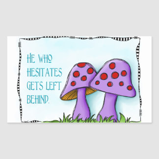 He Who Hesitates Rectangular Sticker