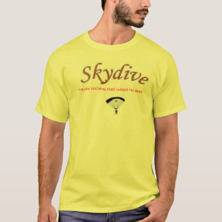 He who hesitates shall inherit the earth (skydive) T-Shirt