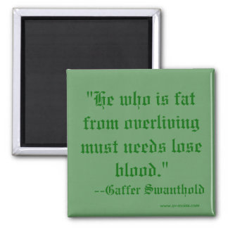 """""""He who is fat from overliving must needs lose ... 2 Inch Square Magnet"""