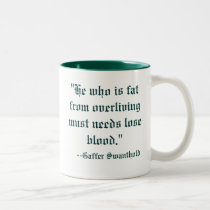 """""""He who is fatfrom overliving must needs losebl... Two-Tone Coffee Mug"""