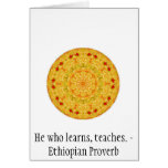 He who learns, teaches. - Ethiopian Proverb Card