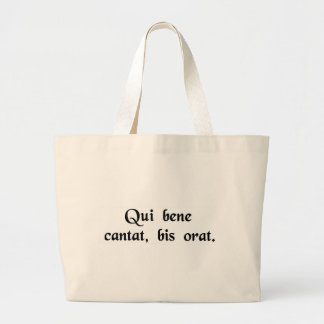 He who sings well, prays twice. large tote bag