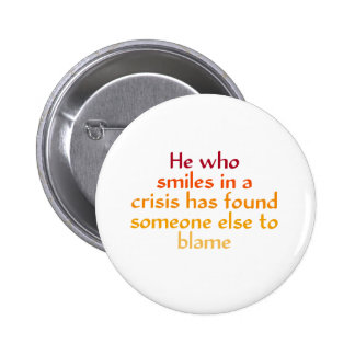 He who smiles in a crisis pin