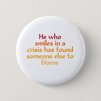 He who smiles in a crisis pinback button