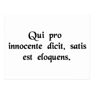 He who speaks for the innocent is eloquent enough. postcard