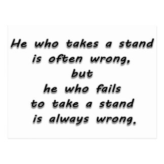 """He who takes a stand...""  Quote Postcard"