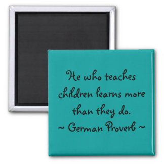 He who teaches children... 2 inch square magnet