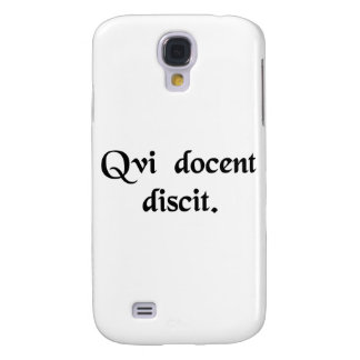 He who teaches, learns. samsung s4 case