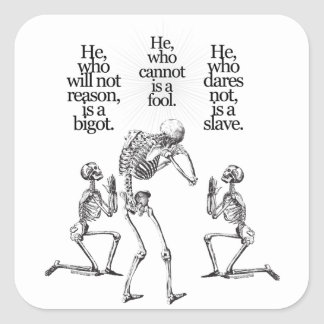 He Who Will Not Reason Square Sticker