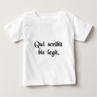 He who writes reads twice. baby T-Shirt