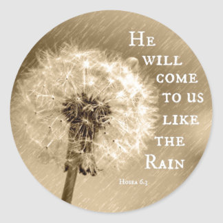 He will come to us like the Rain Bible Verse Classic Round Sticker