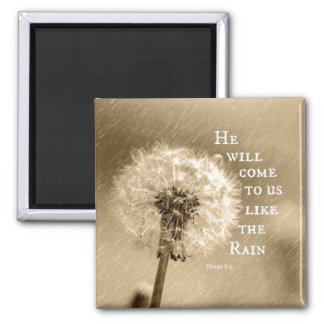 He will come to us like the Rain Bible Verse 2 Inch Square Magnet