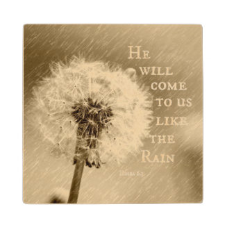 He will come to us like the Rain Bible Verse Wood Coaster