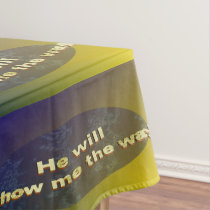 He Will Show Me the Way Tablecloth