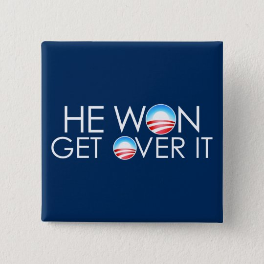 He Won, He Over It Button