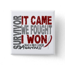 Head and Neck Cancer Survivor It Came We Fought Button