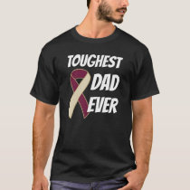 Head And Neck Cancer - Toughest Dad Ever T-Shirt