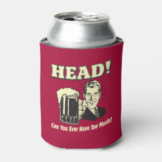 Head: Can You Ever Have Too Much Can Cooler