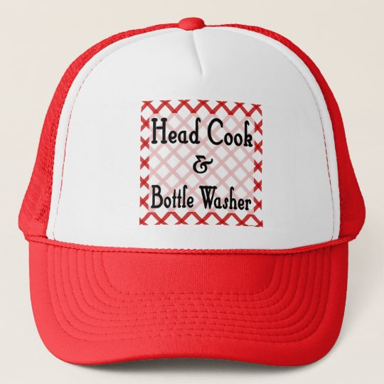 Head Cook and Bottle Washer Kitchen Saying Trucker Hat