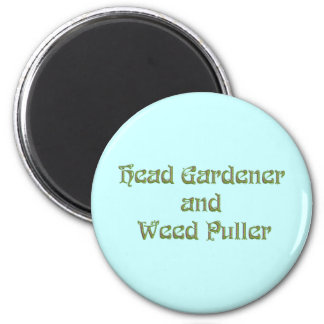 Head Gardener and Weed Puller 2 Inch Round Magnet