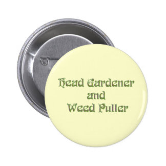 Head Gardener and Weed Puller Pinback Buttons