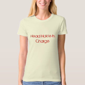 Head Hokte In Charge T Shirt