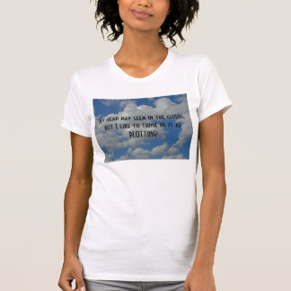 head in the clouds women's tee shirt