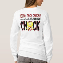 Head / Neck Cancer Messed With The Wrong Chick T-Shirt