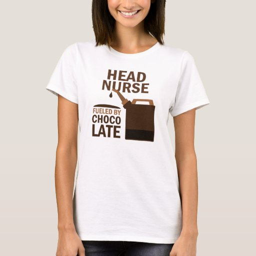 Head Nurse (Funny) Chocolate T-Shirt