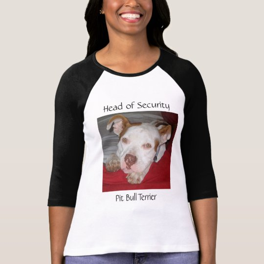 Head of Security, Pit Bull Ter... T-Shirt