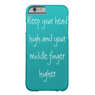 Head up, Finger higher Barely There iPhone 6 Case
