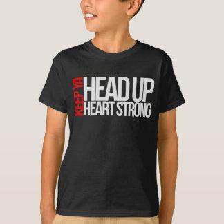 Head up, heart strong T-Shirt