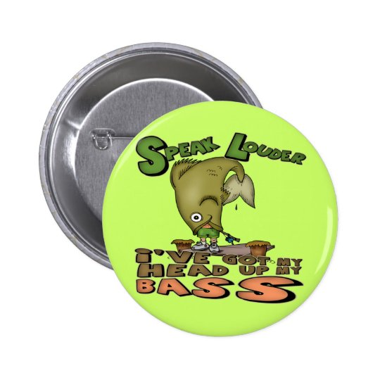 Head Up My Bass Fishing T-shirts and Gifts Button