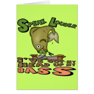 Head Up My Bass Fishing T-shirts and Gifts Greeting Cards