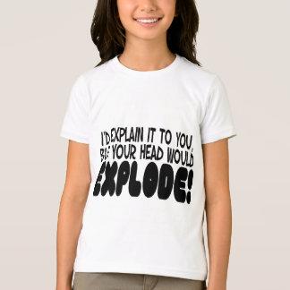 Head Would Explode Tee Shirt