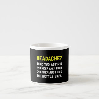 Headache Children Espresso Cup