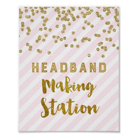 Headband Making Station Sign Pink Gold Confetti Zazzlecom